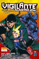 Vigilante – My Hero Academia Illegals T01